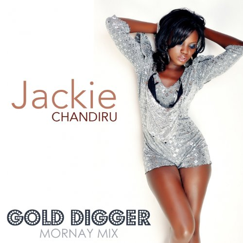 Jackie Chandiru Gold Digger song was a hit